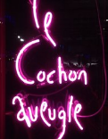 Le Cochon Aveugle Neon Sign Picture